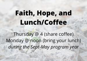 Faith, Hope, and LunchCoffee