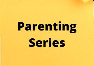 parenting series